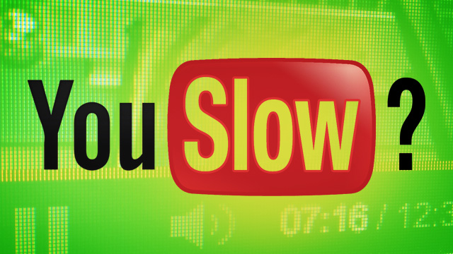 you-slow