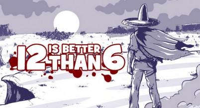 12 is Better Than 6: однажды на Диком Западе