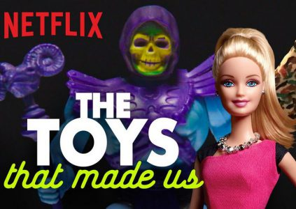 The Toys That Made Us / «Игрушки, на которых мы выросли»