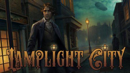 Lamplight City: викторианский детектив на паровой тяге