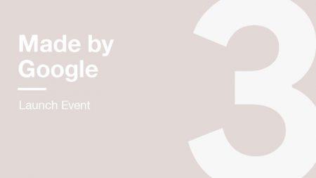 Made by Google Launch Event: Прямая трансляция презентации Google Pixel 3, Pixel Slate, Home Hub и других новинок (онлайн)