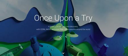 «От Большого взрыва до изобретения интегральной схемы»: Google совместно с NASA, CERN и другими создала крупнейшую онлайн-выставку Once Upon a Try об изобретениях и открытиях за всю историю человечества